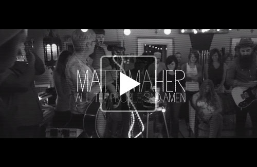All the People Said Amen (Matt Maher)